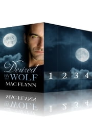 Desired By the Wolf Box Set ebook by Mac Flynn
