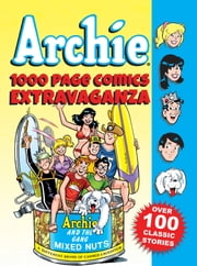 Archie 1000 Page Comics Extravaganza ebook by Archie Superstars