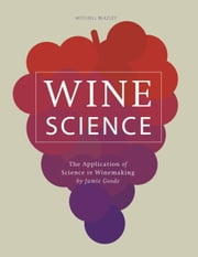 Wine Science - The Application of Science in Winemaking ebook by Jamie Goode