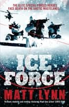 Ice Force - Death Force: Book Four ebook by Matt Lynn