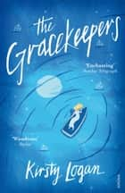 The Gracekeepers eBook by Kirsty Logan