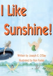 I Like Sunshine! ebook by Joseph O'Day