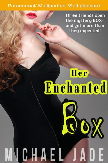 Her Enchanted Box ebook by Michael Jade