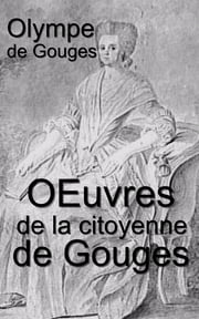 Œuvres de la citoyenne de Gouges ebook by Kobo.Web.Store.Products.Fields.ContributorFieldViewModel