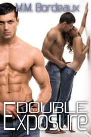 Double Exposure ebook by M.M. Bordeaux