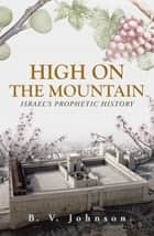 HIGH ON THE MOUNTAIN ebook by B. V. Johnson