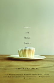 Calamity and Other Stories ebook by Daphne Kalotay