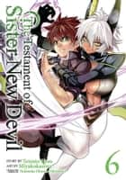 The Testament of Sister New Devil Vol. 6 ebook by