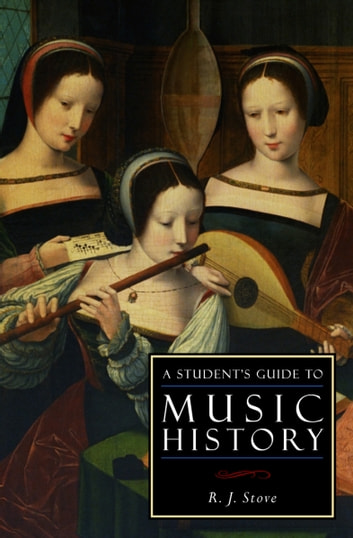 A Student's Guide to Music History ebook by R.J. Stove