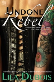 Undone Rebel ebook by Lila Dubois