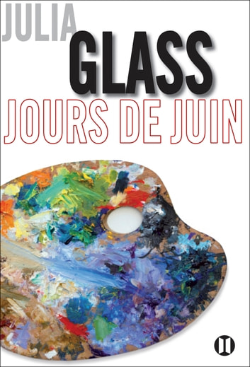 Jours de juin ebook by Julia Glass
