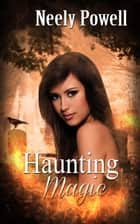Haunting Magic ebook by Neely  Powell, Neely  Powell 2
