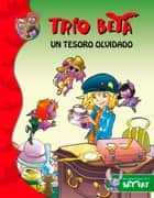 Un tesoro olvidado (Trío Beta 7) ebook by Roberto Pavanello