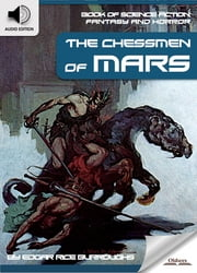 Book of Science Fiction, Fantasy and Horror: The Chessmen of Mars - Mystery and Imagination ebook by Oldiees Publishing,Edgar Rice Burroughs