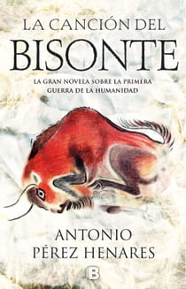 La canción del bisonte ebook by Antonio Pérez Henares