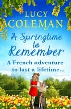 A Springtime To Remember - The perfect feel-good love story for 2021 from the #1 bestseller ebook by