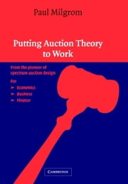 Putting Auction Theory to Work ebook by Paul Milgrom