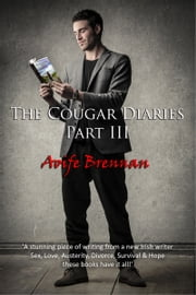 The Cougar Diaries, Part III ebook by Aoife Brennan