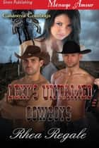 Lexi's Untamed Cowboys ebook by Rhea Regale