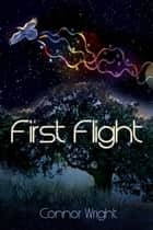 First Flight ebook by Connor Wright