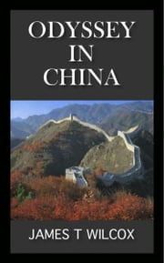 Odyssey in China ebook by James Wilcox