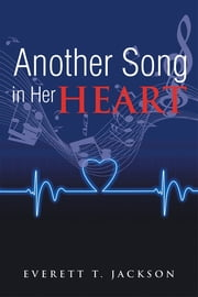 Another Song in Her Heart ebook by Everett T. Jackson