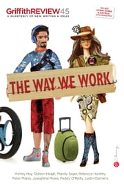 Griffith REVIEW 45 - The Way We Work ebook by