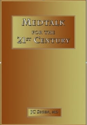 Medtalk for the 21st Century - A sampling of new medical terminology ebook by Joseph C Segen