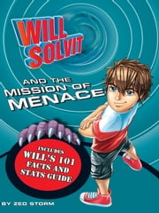 Will Solvit and the Mission of Menace (Book 2) ebook by Zed Storm