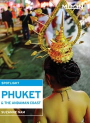 Moon Spotlight Phuket & the Andaman Coast ebook by Suzanne Nam