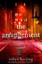 The Arrangement eBook by Robyn Harding