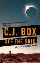 Off the Grid ekitaplar by C.J. Box