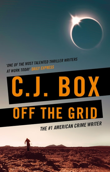 Off the Grid ebook by C.J. Box