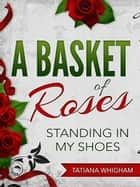 A Basket of Roses ebook by Tatiana Whigham