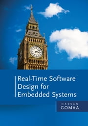 Real-Time Software Design for Embedded Systems ebook by Hassan Gomaa