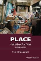 Place - An Introduction ebook by Tim Cresswell