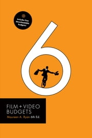 Film and Video Budgets 6 ebook by Maureen Ryan