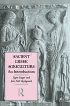 Ancient Greek Agriculture ebook by Signe Isager,Jens Erik Skydsgaard