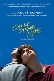 Call Me by Your Name - A Novel 電子書 by André Aciman