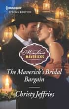 The Maverick's Bridal Bargain ebook by Christy Jeffries
