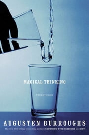 Magical Thinking - True Stories ebook by Augusten Burroughs
