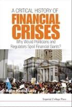 A Critical History of Financial Crises ebook by Haim Kedar-Levy