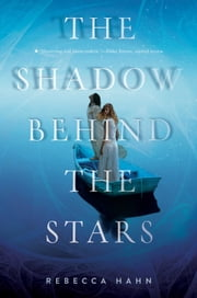 The Shadow Behind the Stars ebook by Rebecca Hahn