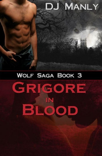 Grigore In Blood ebook by D.J. Manly