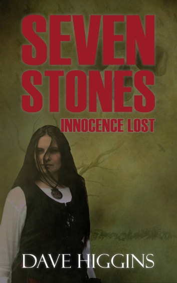 Seven Stones: Innocence Lost ebook by Dave Higgins