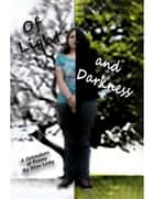 Of Light and Darkness ebook by Alex Lady
