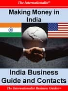 Making Money in India: India Business Guide and Contacts ebook by Patrick W. Nee