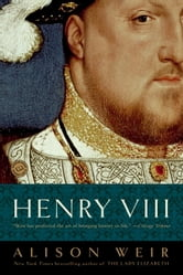 Henry VIII - The King and His Court ebook by Alison Weir