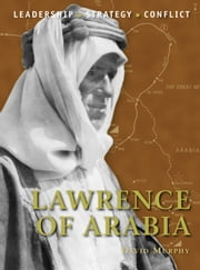 Lawrence of Arabia ebook by David Murphy