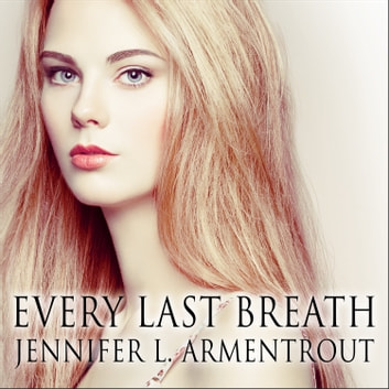 Every Last Breath audiobook by Jennifer L. Armentrout